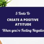How To Create A Positive Attitude