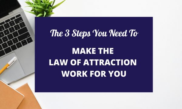 Make The Law Of Attraction Work For You