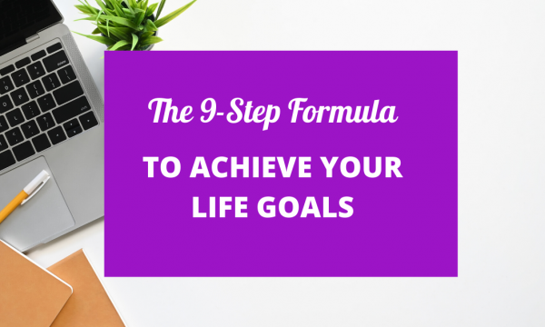ACHIEVE YOUR LIFE GOALS